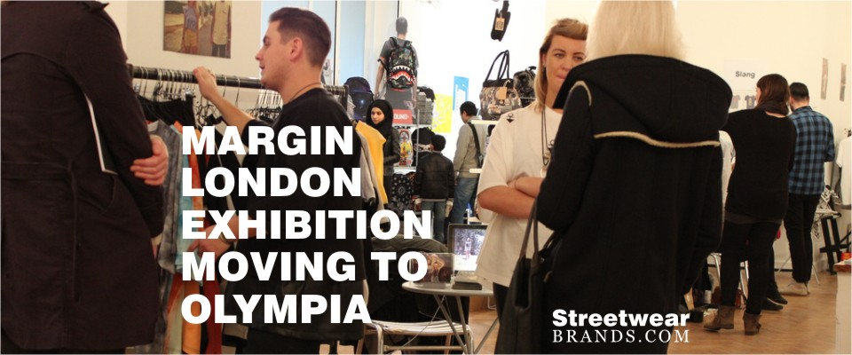 Margin London Fashion Trade show Exhibition moving to Kensington Olympia
