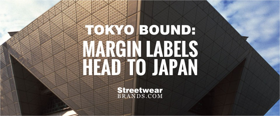 TOKYO BOUND Margin Labels Head To Japan