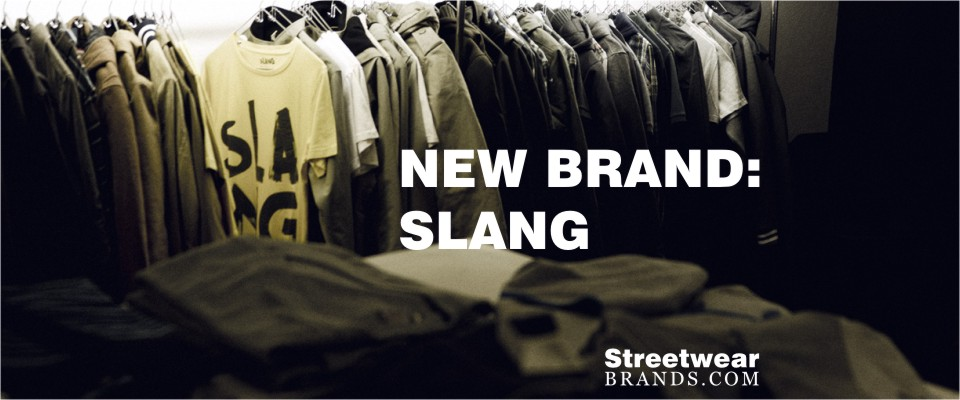 New Brand: Slang at Margin London - Streetwear Brands - StreetwearBrands.com
